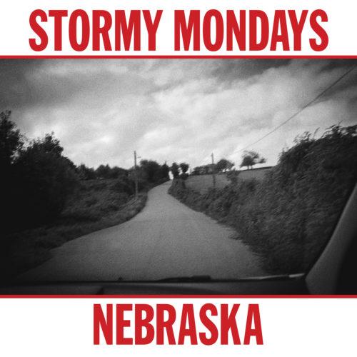 """Stormy Mondays """"Nebraska"""""""